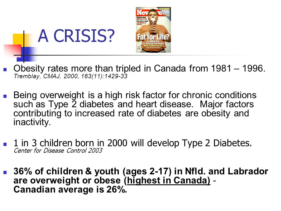 OUR CHILDREN this generation of children will be the first in modern memory whose life expectancy will not exceed that of their parents Canadian Cardiovascular Congress, Oct.