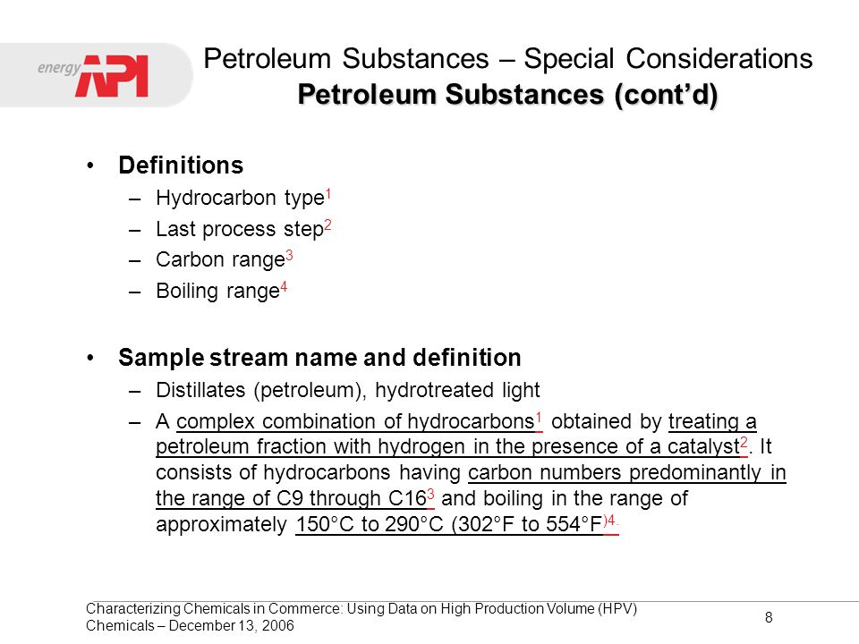 Characterizing Chemicals in Commerce: Using Data on High Production Volume (HPV) Chemicals – December 13, 2006 8 Petroleum Substances (cont'd) Petrole