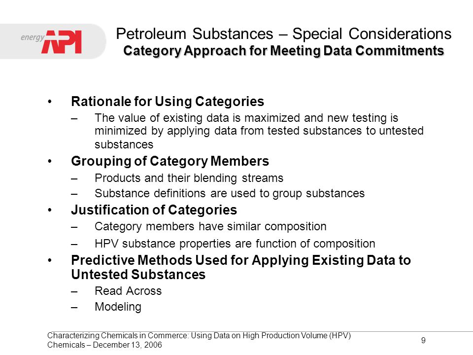 Characterizing Chemicals in Commerce: Using Data on High Production Volume (HPV) Chemicals – December 13, 2006 9 Category Approach for Meeting Data Co