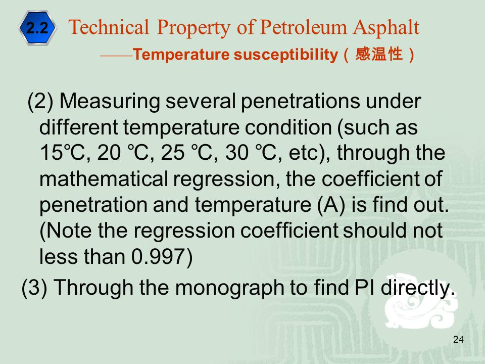 24 (2) Measuring several penetrations under different temperature condition (such as 15 ℃, 20 ℃, 25 ℃, 30 ℃, etc), through the mathematical regression