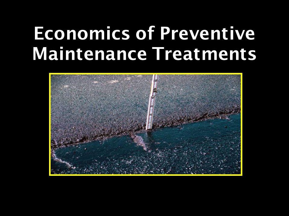 Economics of Preventive Maintenance Treatments