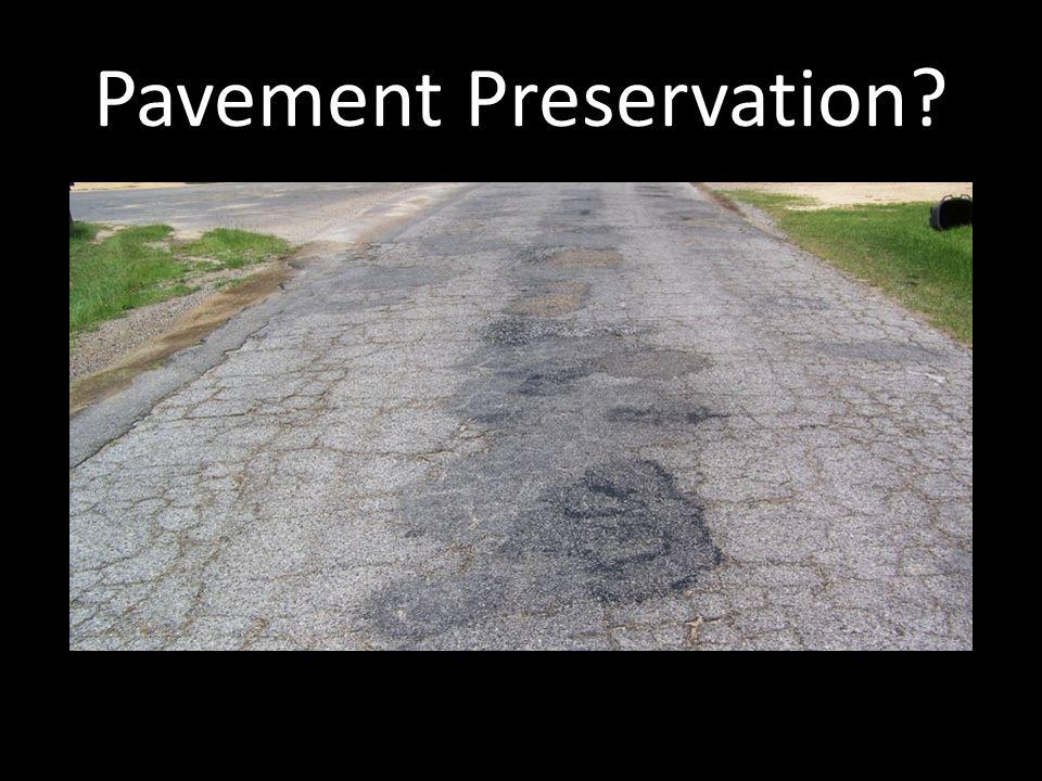 Pavement Preservation?