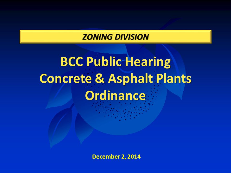 BCC Public Hearing Concrete & Asphalt Plants Ordinance ZONING DIVISION December 2, 2014