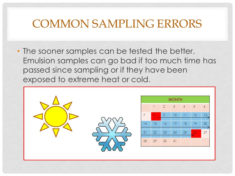 COMMON SAMPLING ERRORS The sooner samples can be tested the better.
