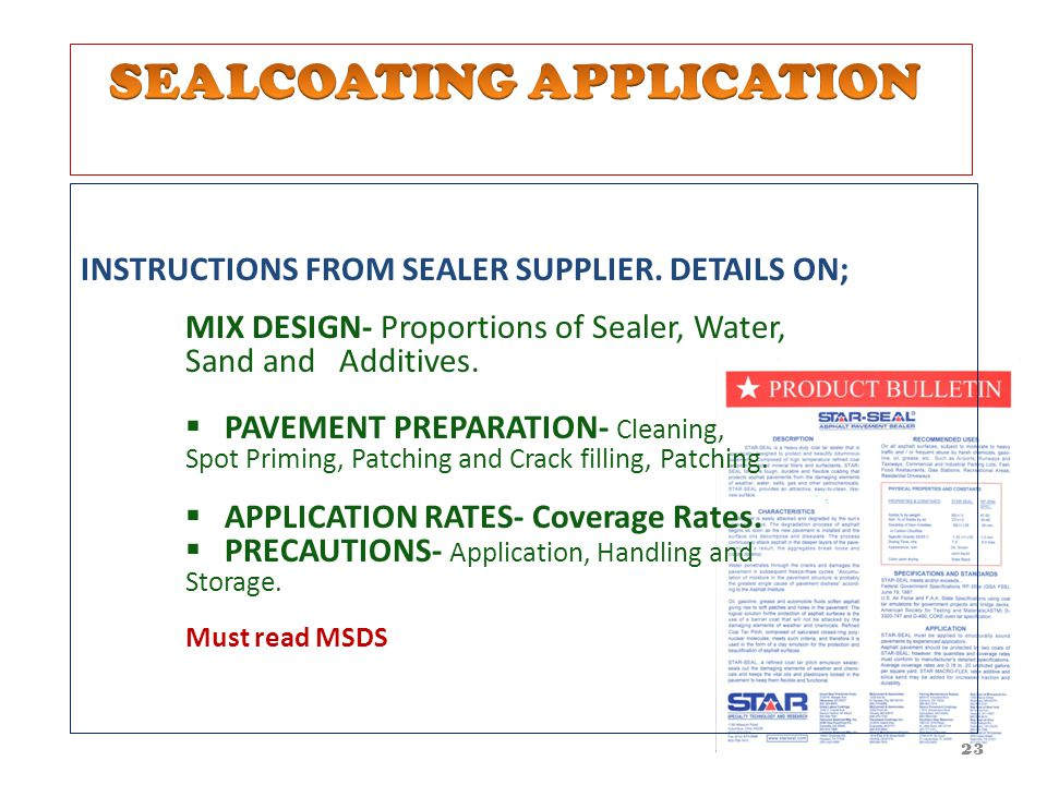 22 MATERIALS  SEALCOATINGS : Good Quality, Must Meet Applicable Specifications.