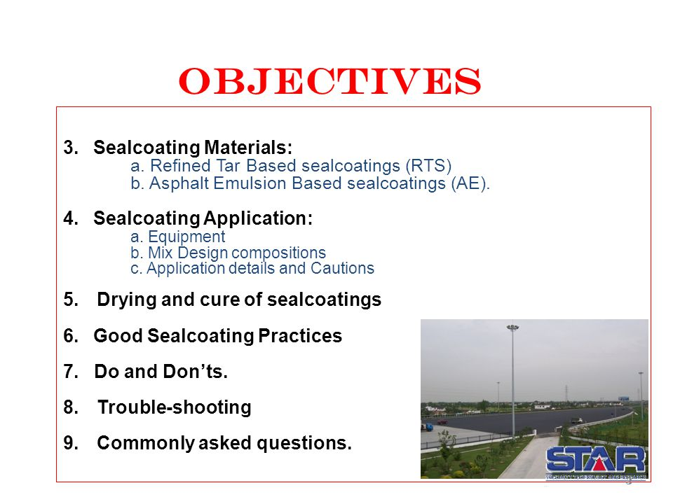 SEALCOATING PRINCIPLES for CONTRACTORS PROTECTION & PRESERVATION OF ASPHALT SURFACES part Iv- FREQUENTLY ASKED QUESTIONS PRESENTED BY Girish C.