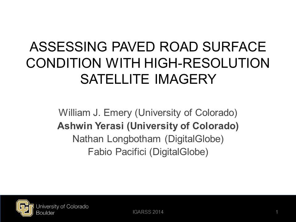 Asphalt Identification Must distinguish asphalt from non-asphalt features in roads – Vehicles, paint, shadows, etc.