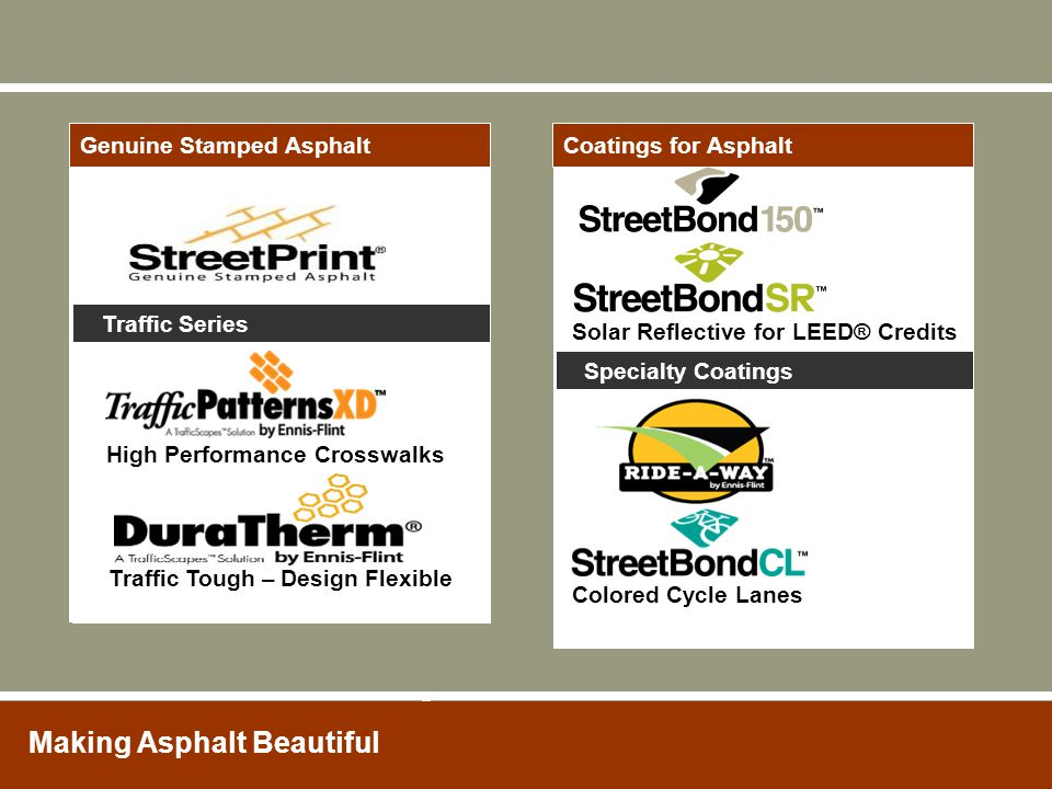Making Asphalt Beautiful Decorative & color surfaces for  Durable  Practical  Safe  Sustainable  Quality Assured Installation