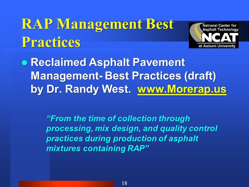 RAP Management Best Practices Reclaimed Asphalt Pavement Management- Best Practices (draft) by Dr. Randy West. www.Morerap.us Reclaimed Asphalt Paveme