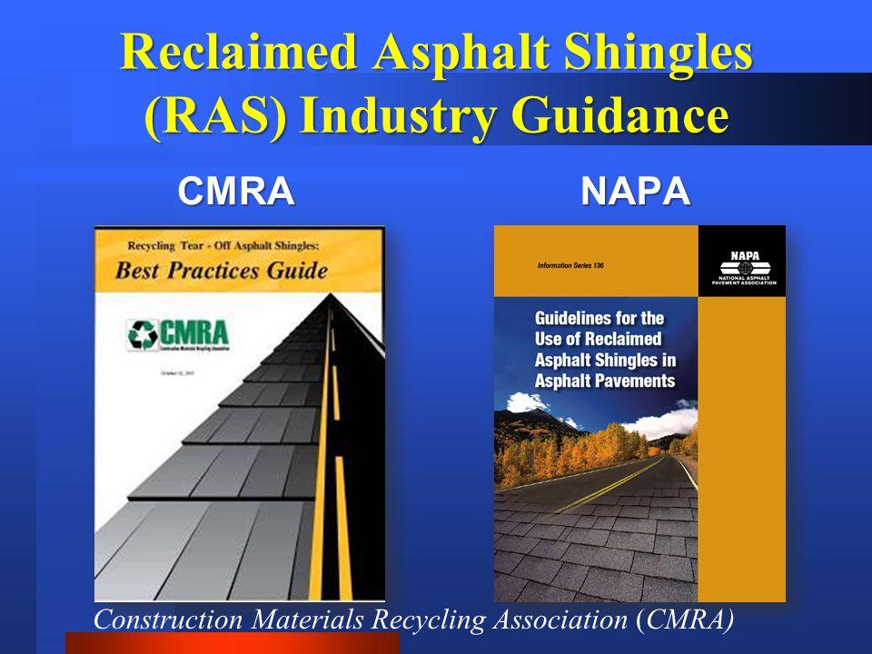 Reclaimed Asphalt Shingles (RAS) Industry Guidance CMRANAPA Construction Materials Recycling Association (CMRA)