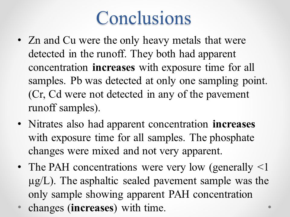 Conclusions Zn and Cu were the only heavy metals that were detected in the runoff.