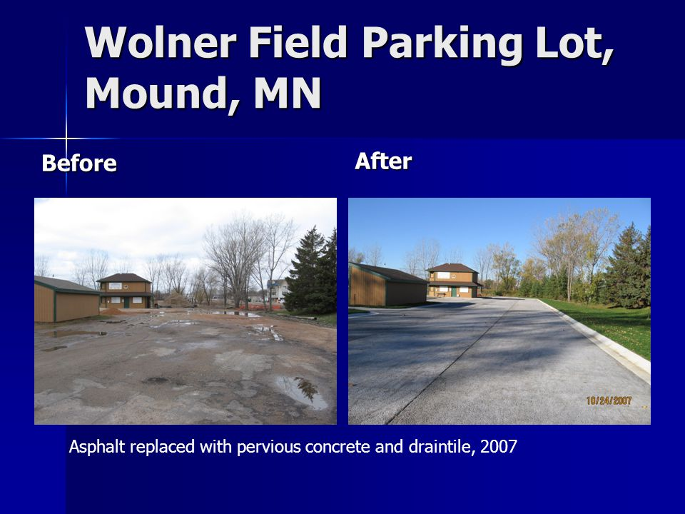 Wolner Field Parking Lot, Mound, MN Before After Asphalt replaced with pervious concrete and draintile, 2007