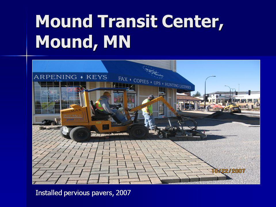 Mound Transit Center, Mound, MN Installed pervious pavers, 2007