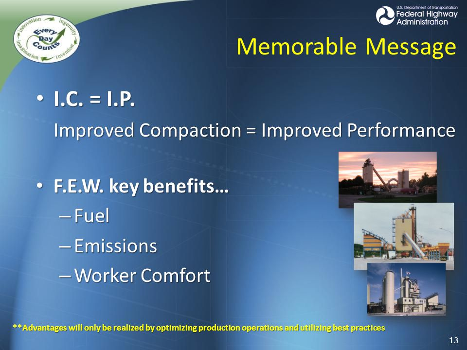 Memorable Message I.C. = I.P. I.C. = I.P. Improved Compaction = Improved Performance F.E.W.