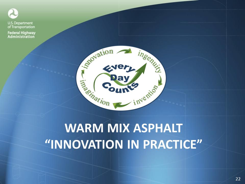 WARM MIX ASPHALT INNOVATION IN PRACTICE 22