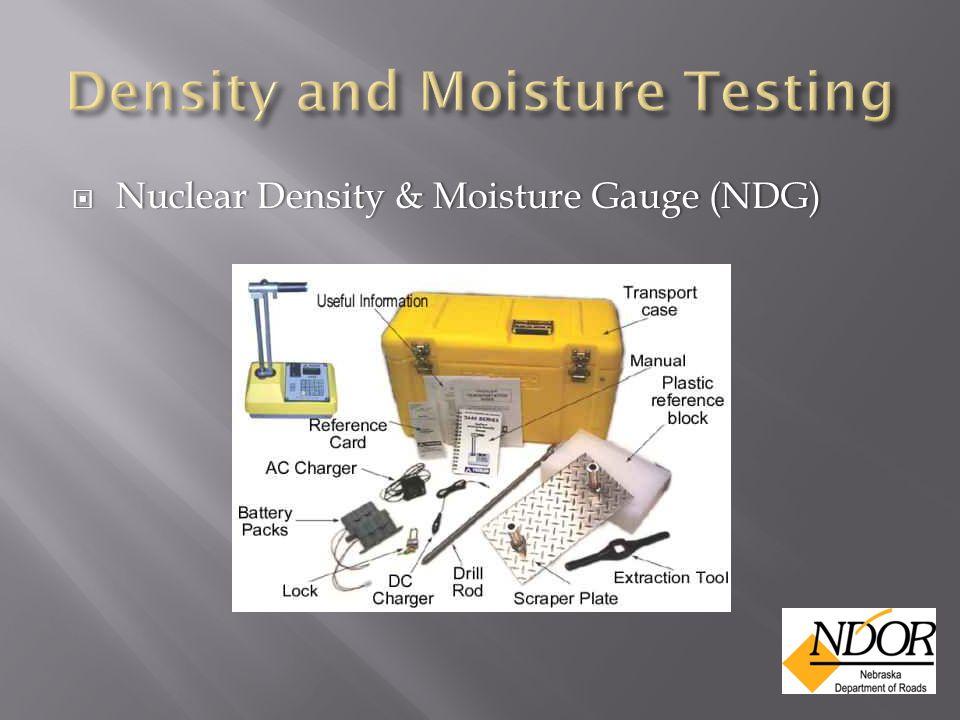  Nuclear Density & Moisture Gauge (NDG)