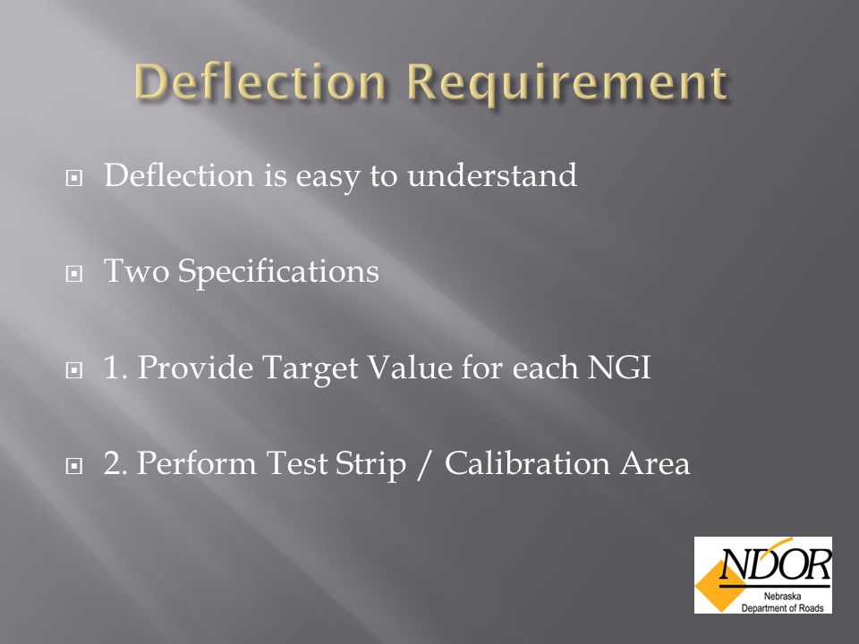  Deflection is easy to understand  Two Specifications  1.Provide Target Value for each NGI  2.