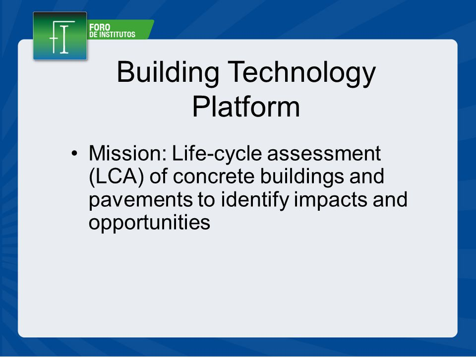 Building Technology Platform Mission: Life-cycle assessment (LCA) of concrete buildings and pavements to identify impacts and opportunities