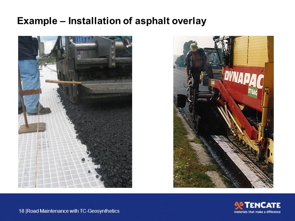 18 |Road Maintenance with TC-Geosynthetics Example – Installation of asphalt overlay