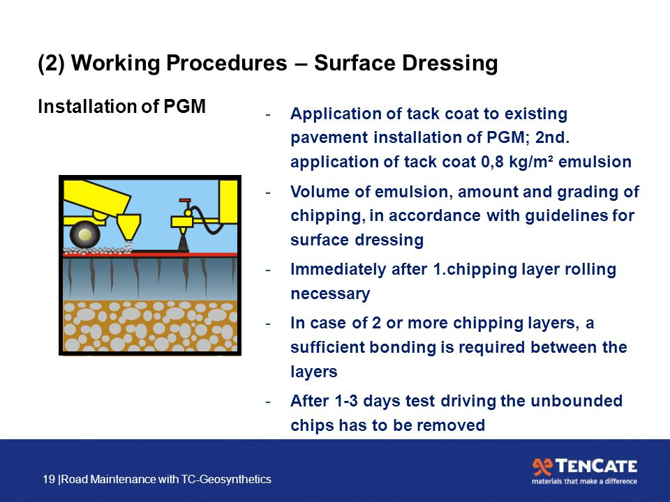 19 |Road Maintenance with TC-Geosynthetics -Application of tack coat to existing pavement installation of PGM; 2nd. application of tack coat 0,8 kg/m²