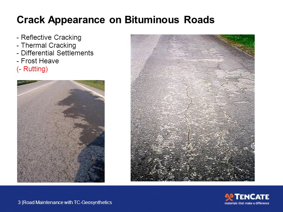 3 |Road Maintenance with TC-Geosynthetics Crack Appearance on Bituminous Roads - Reflective Cracking - Thermal Cracking - Differential Settlements - F