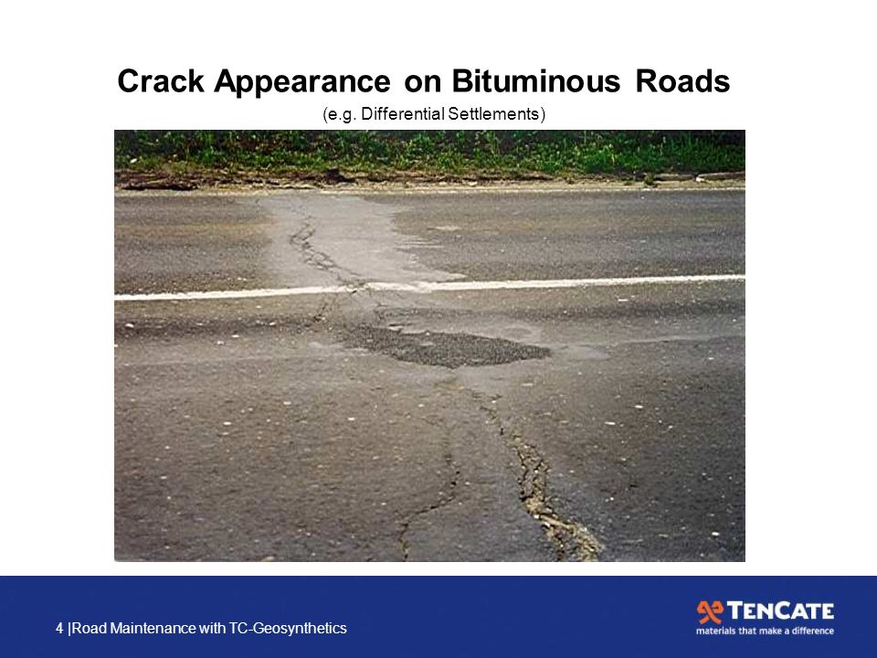 4 |Road Maintenance with TC-Geosynthetics Crack Appearance on Bituminous Roads (e.g. Differential Settlements)