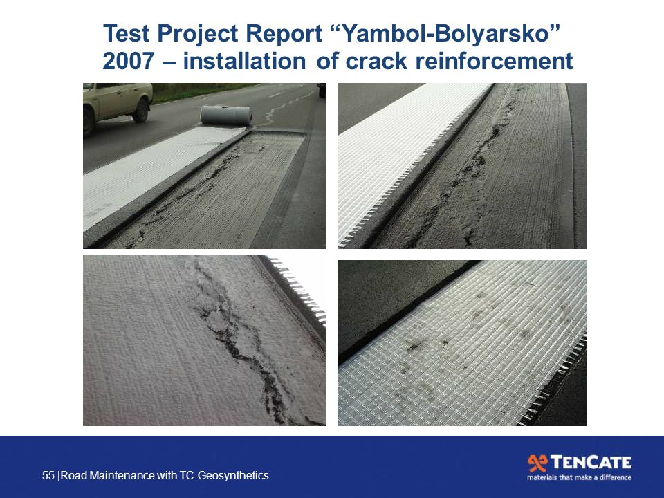 "55 |Road Maintenance with TC-Geosynthetics Test Project Report ""Yambol-Bolyarsko"" 2007 – installation of crack reinforcement"
