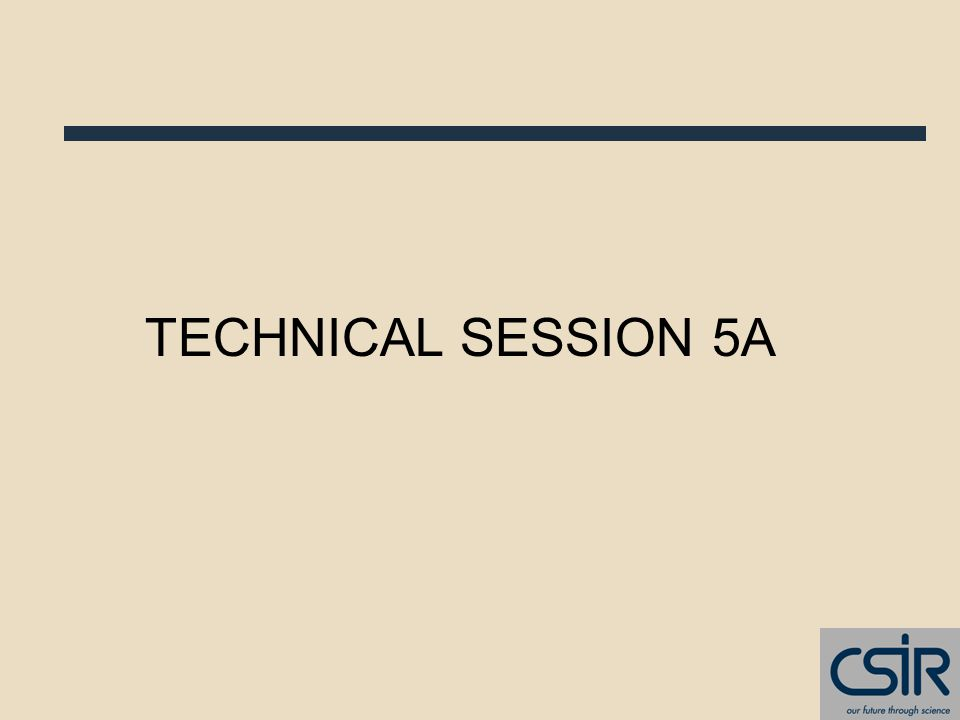 TECHNICAL SESSION 5A