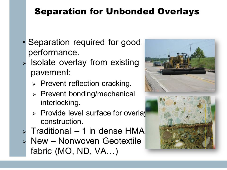 Separation for Unbonded Overlays Separation required for good performance.