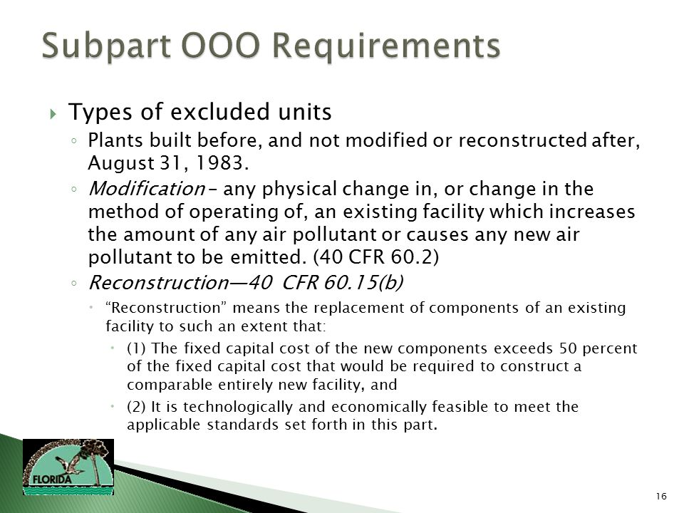 16  Types of excluded units ◦ Plants built before, and not modified or reconstructed after, August 31, 1983.
