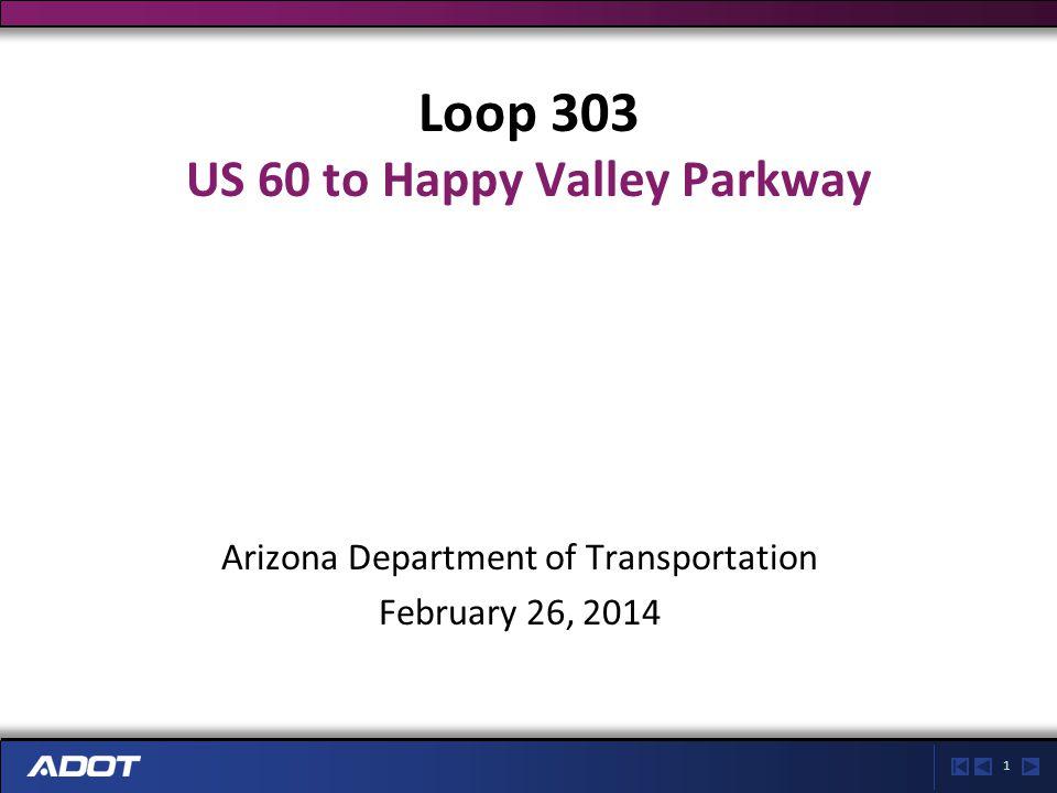 2 Agenda Introductions Background Loop 303/US 60 traffic interchange Loop 303 widening El Mirage Road traffic interchange Project features Timeline Q&A
