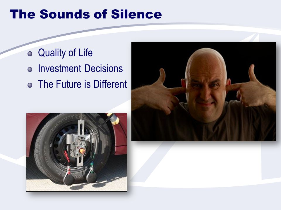The Sounds of Silence Quality of Life Investment Decisions The Future is Different