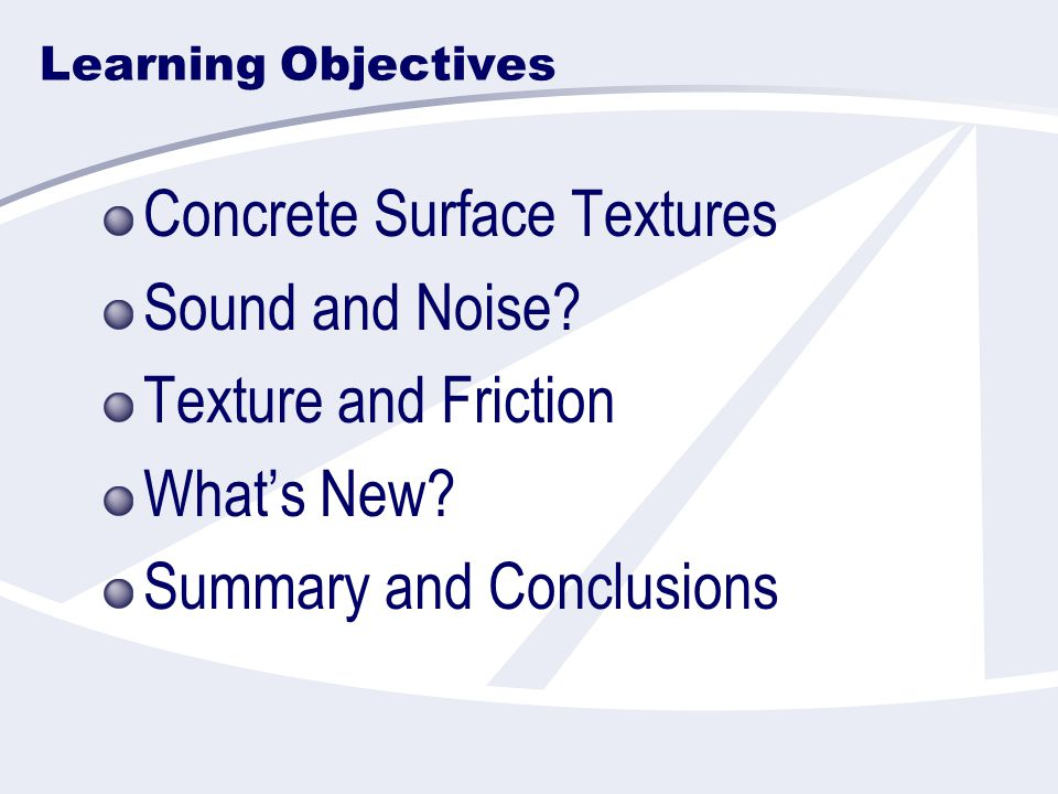 Learning Objectives Concrete Surface Textures Sound and Noise.