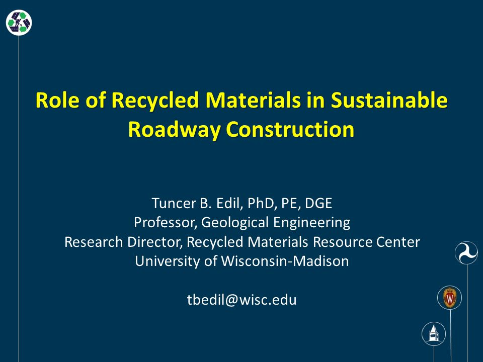 Role of Recycled Materials in Sustainable Roadway Construction Tuncer B.