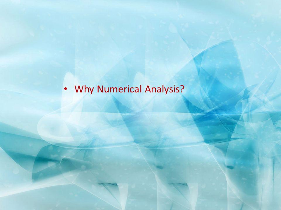Why Numerical Analysis?