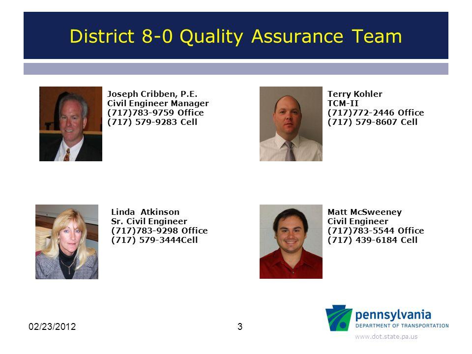 www.dot.state.pa.us District 8-0 Quality Assurance Team 3 Joseph Cribben, P.E.
