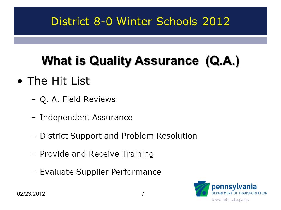 www.dot.state.pa.us District 8-0 Winter Schools 2012 Questions or Comments ? 2802/23/2012