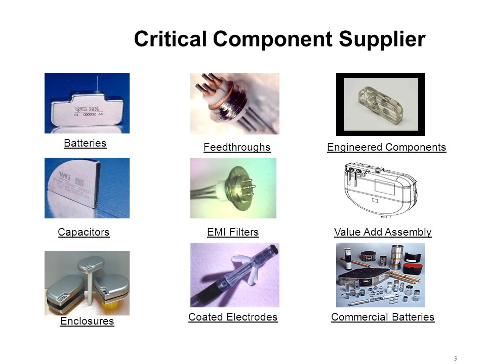3 Critical Component Supplier Batteries Capacitors Commercial Batteries Feedthroughs Enclosures Coated Electrodes EMI Filters Engineered Components Va