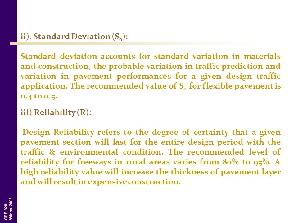 CEE 320 Winter 2006 ii). Standard Deviation (S 0 ): Standard deviation accounts for standard variation in materials and construction, the probable var
