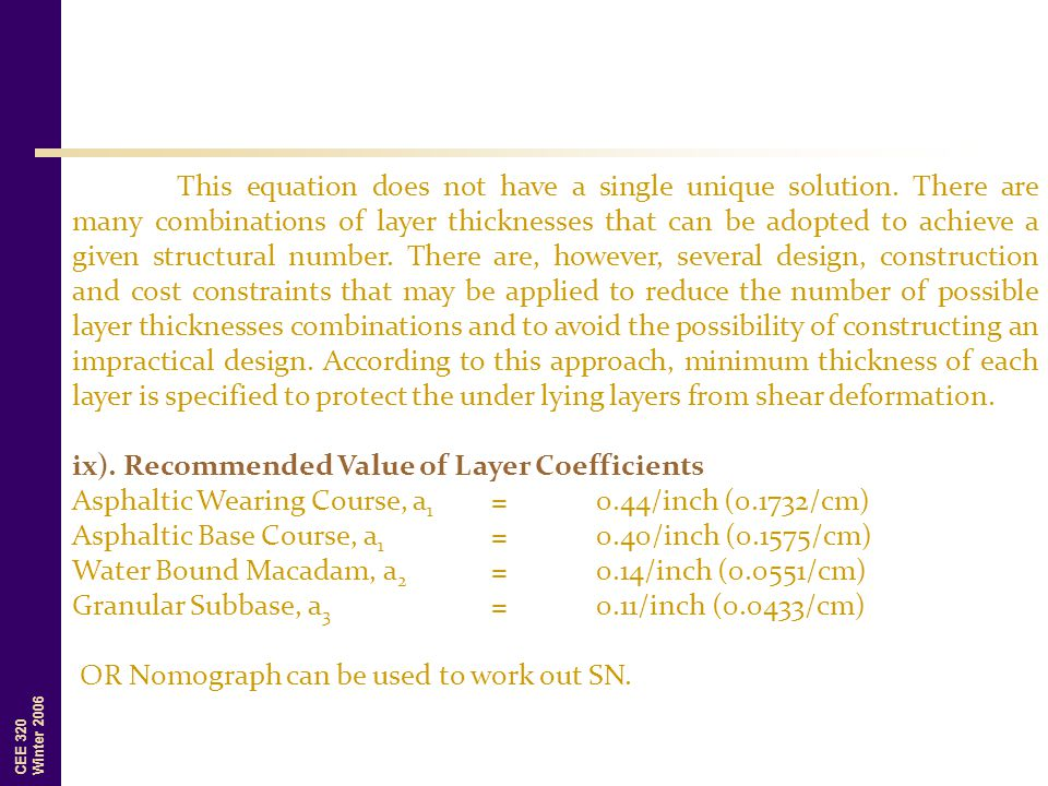 CEE 320 Winter 2006 This equation does not have a single unique solution. There are many combinations of layer thicknesses that can be adopted to achi