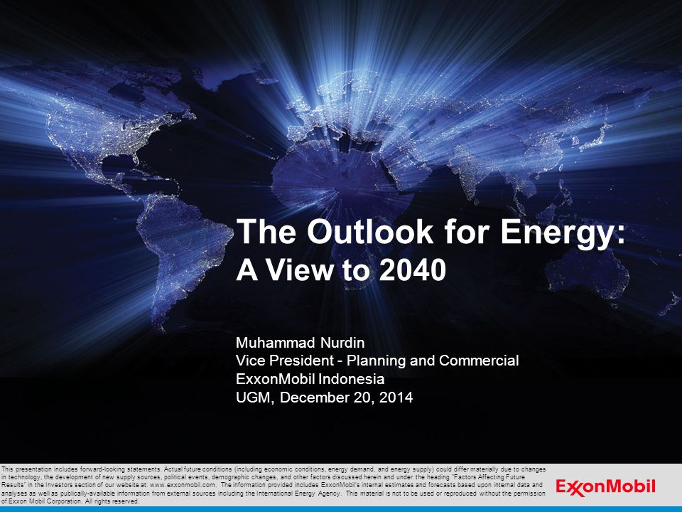 Energy Outlook Development ExxonMobil 2014 Outlook for Energy 100 countries 15 demand sectors Residential Commercial Lt.