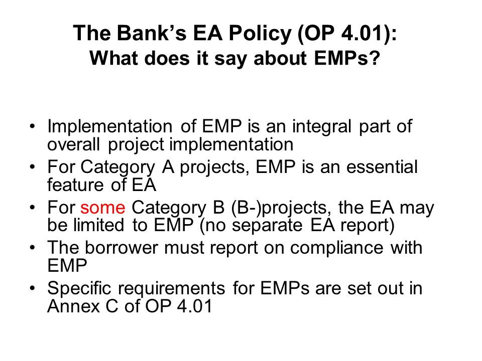 The Bank's EA Policy (OP 4.01): What does it say about EMPs.
