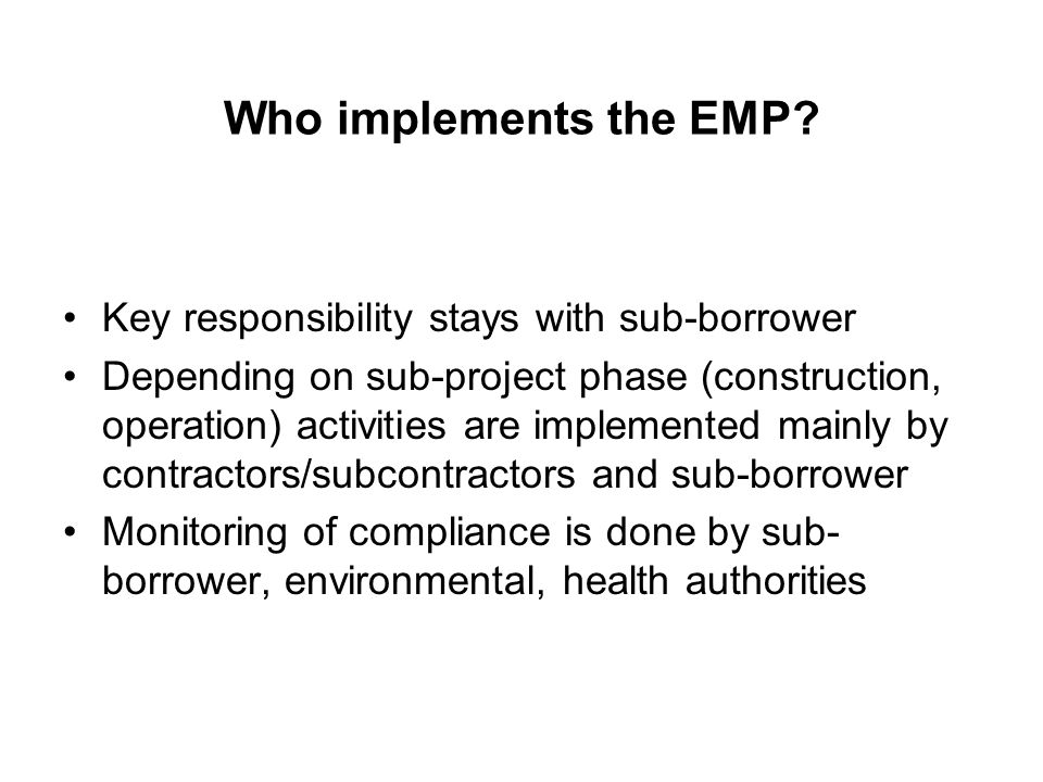 EMP Format There is no established format for EMP Some commonly used formats include: –Tabular –Verbiage/Text –Combination of text and tabular (most common) Self-standing (separate) document vs part of EA report