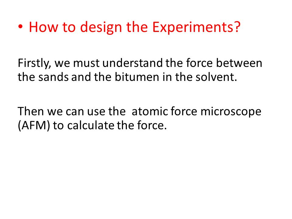 How to design the Experiments.
