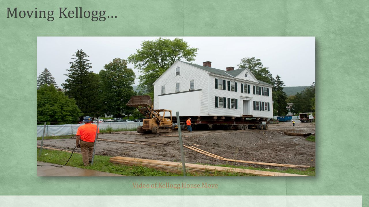 Moving Kellogg… Video of Kellogg House Move
