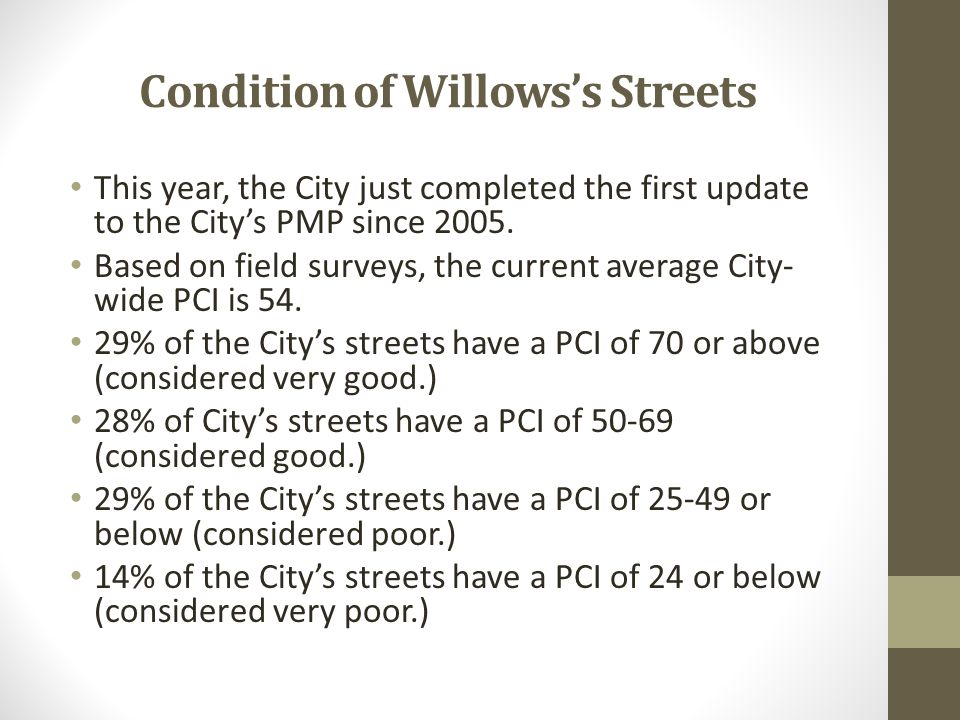 Condition of Willows's Streets This year, the City just completed the first update to the City's PMP since 2005.