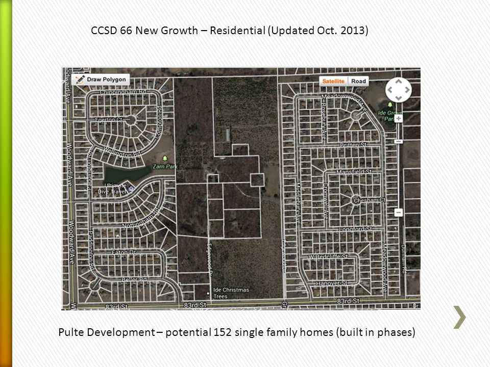 CCSD 66 New Growth – Residential (Updated Oct. 2013) Pulte Development – potential 152 single family homes (built in phases)