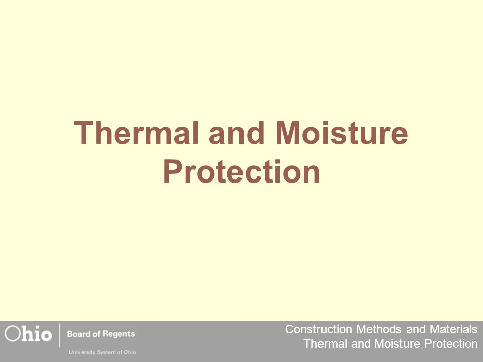 Construction Methods and Materials Thermal and Moisture Protection Thermal and Moisture Protection