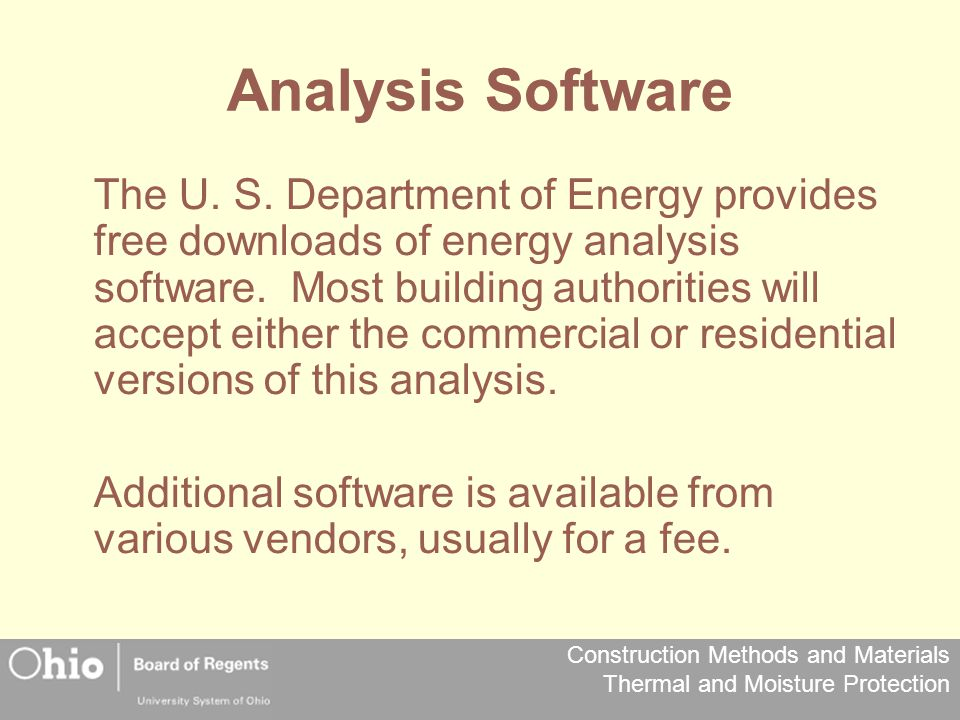Construction Methods and Materials Thermal and Moisture Protection Analysis Software The U. S. Department of Energy provides free downloads of energy