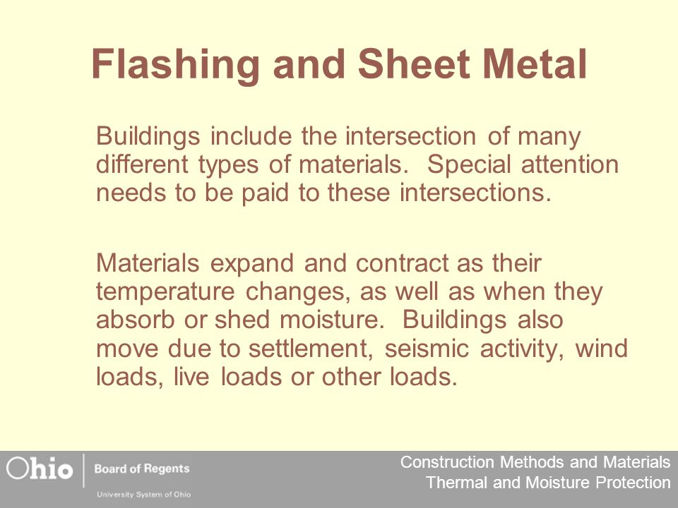 Construction Methods and Materials Thermal and Moisture Protection Flashing and Sheet Metal Buildings include the intersection of many different types